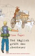 Timo Vogel: Und täglich grüßt das Abenteuer