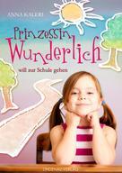 Anna Kaleri: Prinzessin Wunderlich will zur Schule gehen