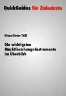 Klaus-Dieter Thill: Die wichtigsten Marktforschungs-Instrumente im Überblick