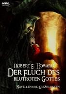 Robert E. Howard: DER FLUCH DES BLUTROTEN GOTTES