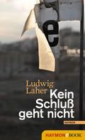 Ludwig Laher: Kein Schluß geht nicht ★★★★