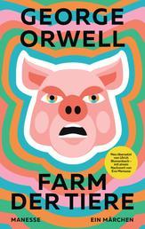 Farm der Tiere - Neu übersetzt von Ulrich Blumenbach, mit einem Nachwort von Eva Menasse