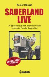 Sauerland Live - 14 Episoden aus dem abenteuerlichen Leben der Familie Knippschild