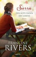 Francine Rivers: Sierra - Der rote Faden des Lebens ★★★★