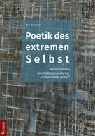 Eva Brunner: Poetik des extremen Selbst