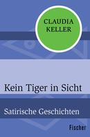 Claudia Keller: Kein Tiger in Sicht ★★★