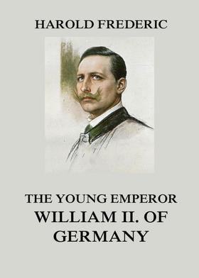 The Young Emperor William II. of Germany