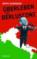 Beppe Severgnini: Überleben mit Berlusconi ★★★★