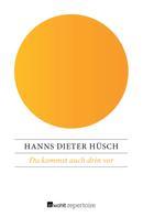 Hanns Dieter Hüsch: Du kommst auch drin vor ★★★★★