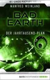 Bad Earth 44 - Science-Fiction-Serie - Der Jahrtausend-Plan
