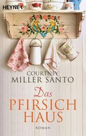 Courtney Miller Santo: Das Pfirsichhaus ★★★