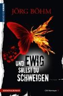 Jörg Böhm: Und ewig sollst du schweigen ★★★★