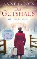 Anne Jacobs: Das Gutshaus - Stürmische Zeiten ★★★★