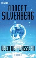 Robert Silverberg: Über den Wassern ★★★★