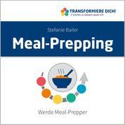 Meal-Prepping - Werde Meal-Prepper