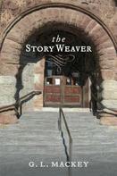 G. L. Mackey: The Story Weaver