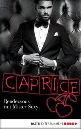 Rendezvous mit Mister Sexy - Caprice - Erotikserie