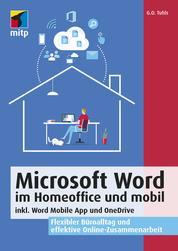 Microsoft Word im Homeoffice und mobil - inkl. Word Mobile App und One Drive. Flexibler Büroalltag und effektive Online-Zusammenarbeit