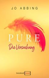 Pure - Die Versuchung