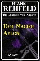 Frank Rehfeld: Der Magier Aylon