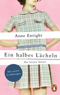 Anne Enright: Ein halbes Lächeln ★★★★