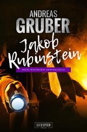JAKOB RUBINSTEIN - Mysteriöse Kriminalfälle