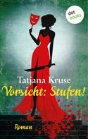 Tatjana Kruse: Vorsicht: Stufen! ★★★★