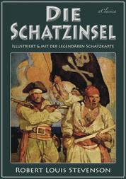 Die Schatzinsel (Illustriert & mit der legendären Schatzkarte)