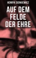Henryk Sienkiewicz: Auf dem Felde der Ehre
