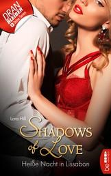 Heiße Nacht in Lissabon - Shadows of Love