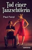 Paul Fenzl: Tod einer Tanzschülerin ★★★