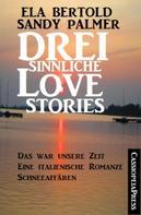 Ela Bertold: Drei sinnliche Love Stories ★★★★