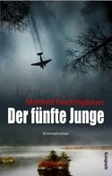 Manfred Faschingbauer: Der fünfte Junge ★★★★