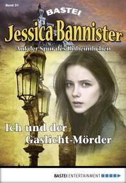Jessica Bannister - Folge 031 - Ich und der Gaslicht-Mörder
