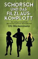 Ulli Weckenmann: Schorsch und das Filzlaus-Komplott