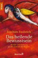 Joachim Faulstich: Das heilende Bewusstsein ★★★★
