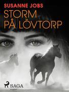 Susanne Jobs: Storm på Lövtorp