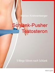 Schlank-Pusher Testosteron - 5 Wege führen nach Schlank