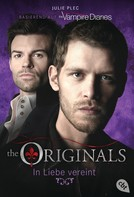 Julie Plec: THE ORIGINALS - In Liebe vereint ★★★★★