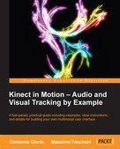 Clemente Giorio: Kinect in Motion – Audio and Visual Tracking by Example