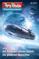 Hans Kneifel: Planetenroman 43 + 44: Am Rand des blauen Nebels / Die goldenen Menschen ★★★★★