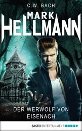 Mark Hellmann 07 - Der Werwolf von Eisenach