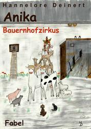 Anikas Bauernhofzirkus - Am Ende der Hoffnung beginnen die Wunder.