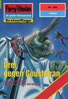 Hubert Haensel: Perry Rhodan 1888: Drei gegen Gousharan ★★★★★