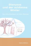 Sabine Hoffelner: Dionysos und der schlimme Winter