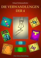 Erhard Schümmelfeder: Die Verwandlungen der Vier