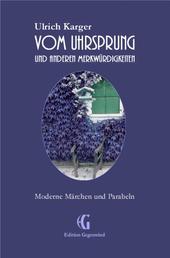 Vom Uhrsprung und anderen Merkwürdigkeiten - Moderne Märchen und Parabeln