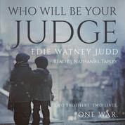 Who Will Be Your Judge