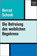 Herrad Schenk: Die Befreiung des weiblichen Begehrens