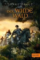 : Der Wilde Wald ★★★★